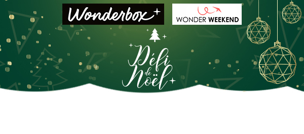 Défi de Noël Wonderbox et Wonder Weekend