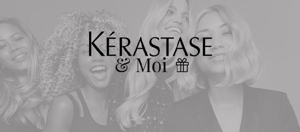 Kérastase & Moi